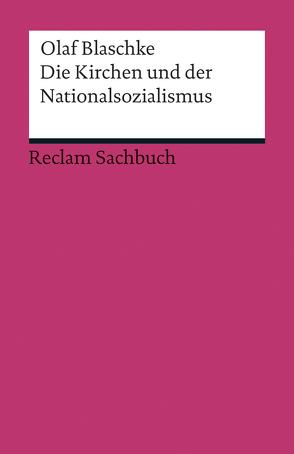 Die Kirchen und der Nationalsozialismus von Blaschke,  Olaf