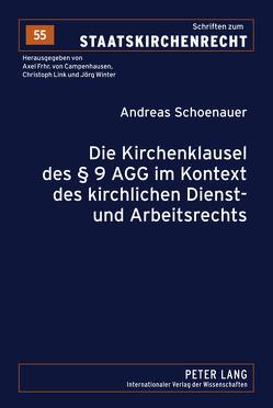 Die Kirchenklausel des § 9 AGG im Kontext des kirchlichen Dienst- und Arbeitsrechts von Schoenauer,  Andreas