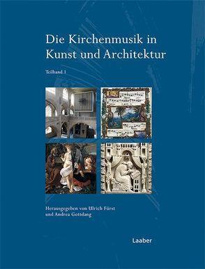 Die Kirchenmusik in Kunst und Architektur von Fürst,  Ulrich, Gottdang,  Andrea