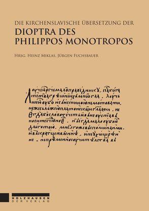 Die kirchenslavische Übersetzung der Dioptra des Philippos Monotropos 1 von Fuchsbauer,  Jürgen, Miklas,  Heinz