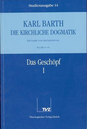Die Kirchliche Dogmatik. Studienausgabe / Karl Barth: Die Kirchliche Dogmatik. Studienausgabe von Barth,  Karl