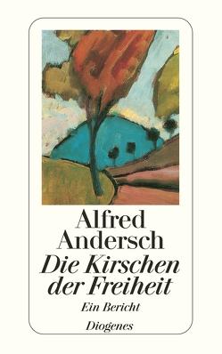 Die Kirschen der Freiheit von Andersch,  Alfred