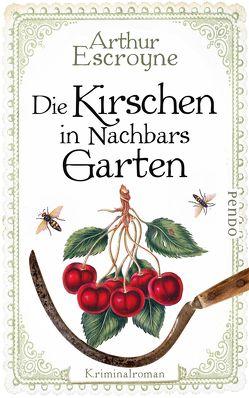 Die Kirschen in Nachbars Garten von Escroyne,  Arthur, Katzer,  Rudolf