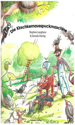 Die Kirschkernausspuckmaschine von Düring,  Daniela