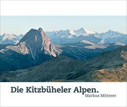 Die Kitzbüheler Alpen. von Mitterer,  Markus, Mitterer,  Werner