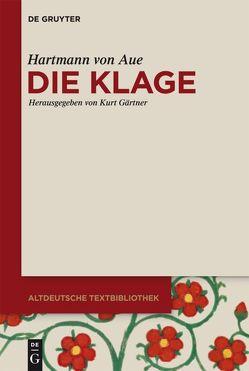 Die Klage von Aue,  Hartmann von, Gärtner,  Kurt