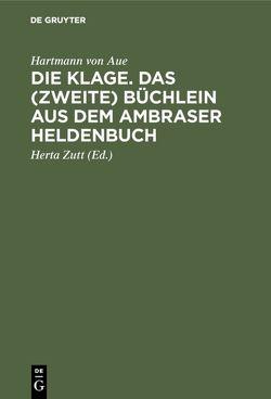 Die Klage. Das (zweite) Büchlein aus dem Ambraser Heldenbuch von Hartmann von Aue, Zutt,  Herta