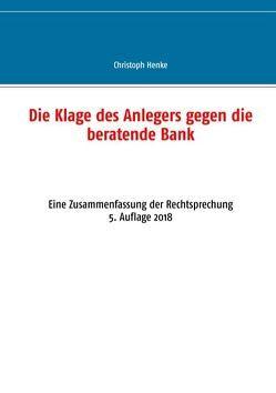 Die Klage des Anlegers gegen die beratende Bank von Henke,  Christoph