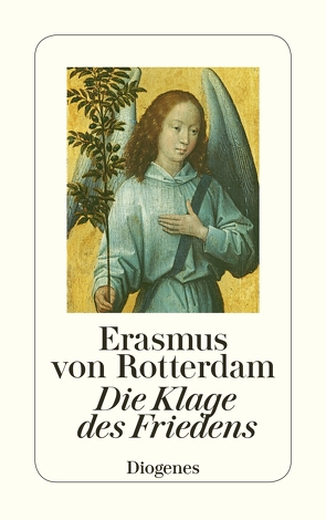 Die Klage des Friedens von Erasmus von Rotterdam, Hannemann,  Brigitte