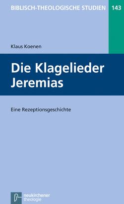 Die Klagelieder Jeremias von Frey,  Jörg, Hartenstein,  Friedhelm, Janowski,  Bernd, Koenen,  Klaus, Konradt,  Matthias, Schmidt,  Werner H.