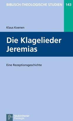 Die Klagelieder Jeremias von Frey,  Jörg, Hartenstein,  Friedhelm, Janowski,  Bernd, Konradt,  Matthias, Schmidt,  Werner H.
