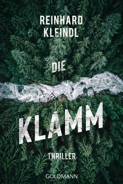 Die Klamm von Kleindl,  Reinhard