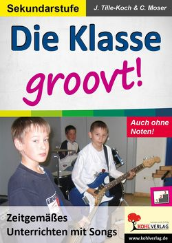 Die Klasse groovt! von Moser,  Christian, Tille-Koch,  Jürgen