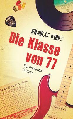 Die Klasse von 77 von Kirps,  Francis