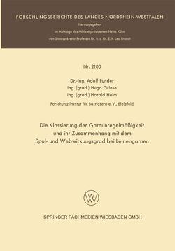 Die Klassierung der Garnunregelmäßigkeit und ihr Zusammenhang mit dem Spul- und Webwirkungsgrad bei Leinengarnen von Funder,  Adolf, Griese,  Hugo, Heim,  Harald