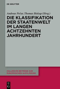 Die Klassifikation der Staatenwelt im langen 18. Jahrhundert von Biskup,  Thomas, Pecar,  Andreas
