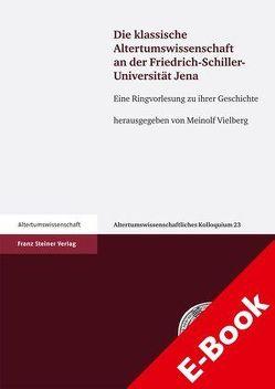 Die klassische Altertumswissenschaft an der Friedrich-Schiller-Universität Jena von Vielberg,  Meinolf