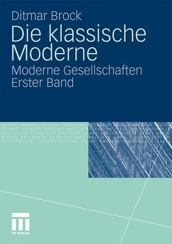 Die klassische Moderne von Brock,  Ditmar