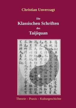 Die Klassischen Schriften des Taijiquan von Unverzagt,  Christian