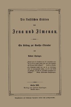 Die klassischen Stätten von Jena und Jlmenau von Springer,  Robert
