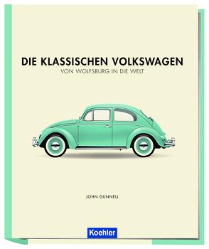 Die klassischen Volkswagen von Gunnell,  John