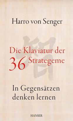 Die Klaviatur der 36 Strategeme von Senger,  Harro von