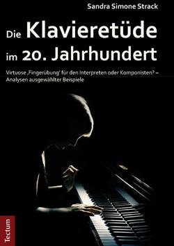 Die Klavieretüde im 20. Jahrhundert von Strack,  Sandra Simone