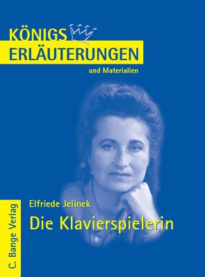 Die Klavierspielerin von Elfriede Jelinek. Textanalyse und Interpretation. von Jelinek,  Elfriede, Kern,  Stefan H