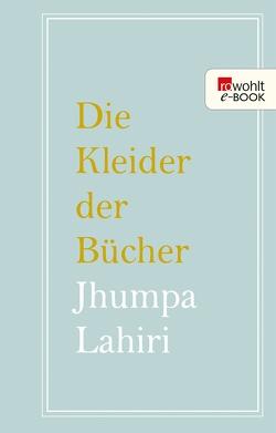 Die Kleider der Bücher von Knapp,  Margit, Lahiri,  Jhumpa