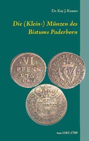 Die (Klein-) Münzen des Bistums Paderborn von Krause,  Kay J.