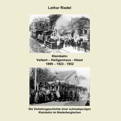 Die Kleinbahn Velbert – Heiligenhaus – Hösel von Riedel,  Lothar