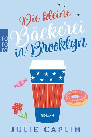 Die kleine Bäckerei in Brooklyn von Caplin,  Julie, Ostrop,  Barbara