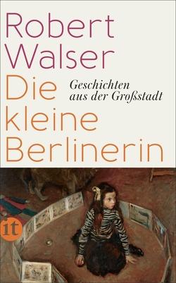 Die kleine Berlinerin von Dietiker,  Pino, Setz,  Clemens J., Sorg,  Reto, Walser,  Robert