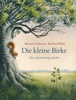 Die kleine Birke von Hofmann,  Marianne, Michl,  Reinhard