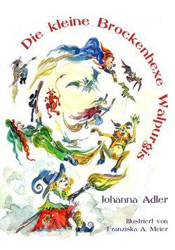 Die kleine Brockenhexe Walpurgis von Adler,  Johanna, Meier,  Franziska A.
