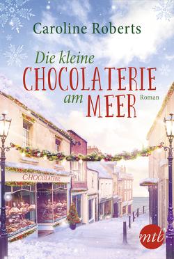 Die kleine Chocolaterie am Meer von Roberts,  Caroline, Trautmann,  Christian