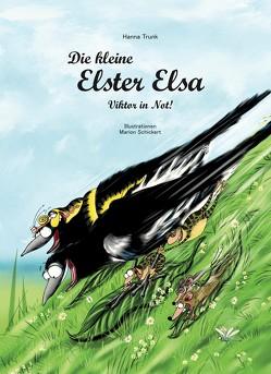 Die kleine Elster Elsa – Viktor in Not! von Schickert,  Marion, Trunk,  Hanna