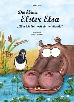 Die kleine Elster Elsa von Schickert,  Marion, Trunk,  Hanna