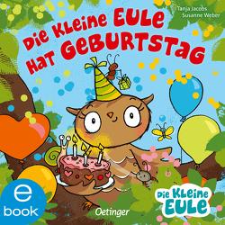 Die kleine Eule hat Geburtstag von Jacobs,  Tanja, Weber,  Susanne