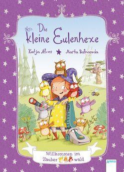Die kleine Eulenhexe (1). Willkommen im Zauberwald von Alves,  Katja, Balmaseda,  Marta