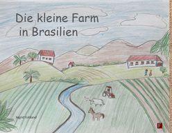 Die kleine Farm in Brasilien von Vahland,  Ingrid