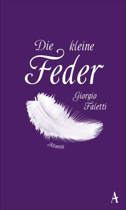 Die kleine Feder von Faletti,  Giorgio, Wurster,  Gaby
