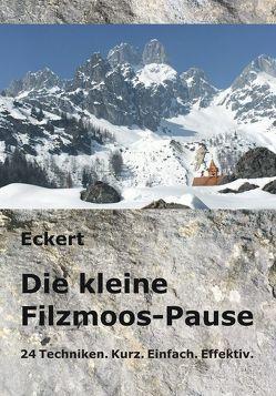Die kleine Filzmoos-Pause von Eckert,  Gottfried, Eckert,  Hilde, Lügering,  Jörg