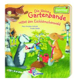 Die kleine Gartenbande rettet den Eichhörnchenwald (Naturkind) von Schmid,  Hans-Christian, Weldin,  Frauke