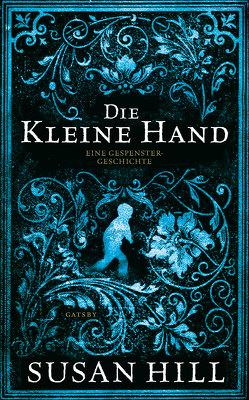 Die kleine Hand von Aeckerle,  Susanne, Hill,  Susan