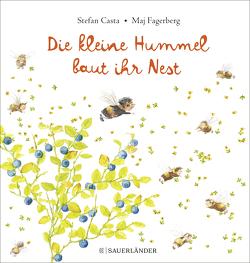 Die kleine Hummel baut ihr Nest von Casta,  Stefan, Fagerberg,  Maj, Kutsch,  Angelika