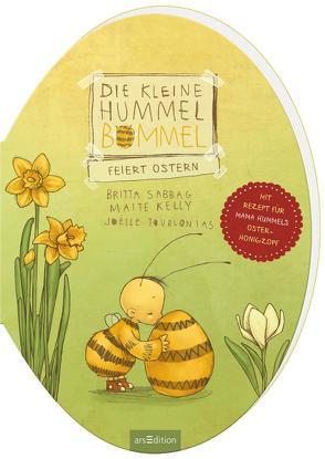 Die kleine Hummel Bommel feiert Ostern von Kelly,  Maite, Sabbag,  Britta, Tourlonias,  Joelle