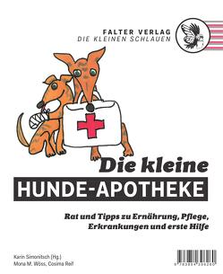 Die kleine Hunde-Apotheke von Reif,  Cosima, Simonitsch,  Karin, Wöss,  Mona
