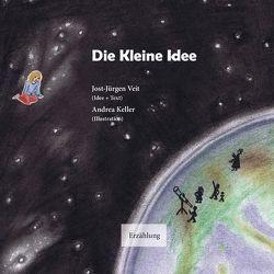 Die Kleine Idee von Keller,  Andrea, Veit,  Jost-Jürgen