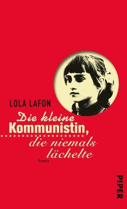 Die kleine Kommunistin, die niemals lächelte von Lafon,  Lola, Ranke,  Elsbeth